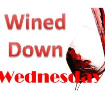 WINEd DOWN WEDNESDAY'S